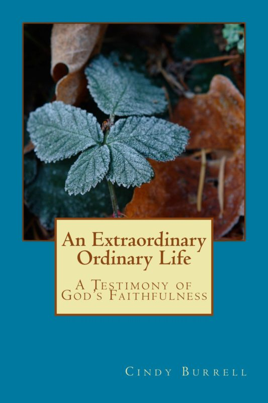 An Extraordinary Ordinary Life:  A Testimony of God's Faithfulness